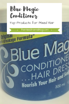 Blue Magic Conditioner Hair Dress-Top Products for Mixed Hair Care