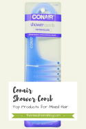 Conair Shower Comb-Top Products for Mixed Hair
