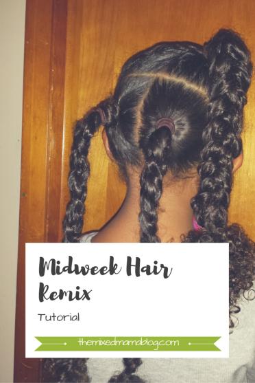 Midweek Hair Remix Tutorial