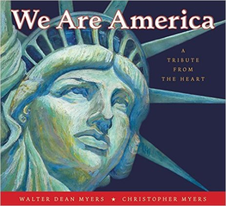 we-are-america-a-tribute-from-the-heart-written-by-walter-dean-myers-illustrated-by-christopher-myers