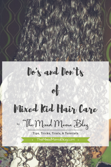 dos-and-donts-of-mixed-kid-hair-care-by-themixedmamablog