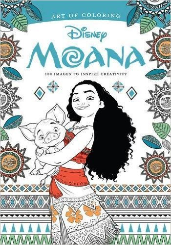 Art of Coloring -Moana - 100 Images to Insprire Creativity - Coloring Book