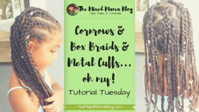 Cornrows and Box Braids and Metal Cuffs_Protective Style_Tutorial Tuesday_TheMixedMamaBlog