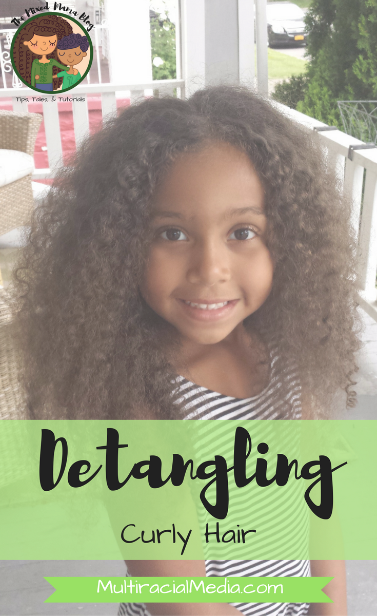 Detangling Curly Hair by The Mixed Mama Blog for Multiracial Media Multiracial Childrens Hair Care Column _ PIN ME